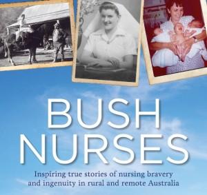 Bush Nurses – Inspiring true stories