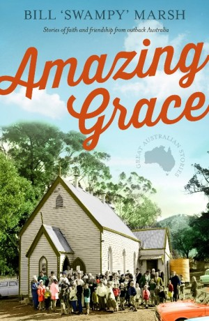 Amazing Grace – Stories of faith and friendship from outback Australia