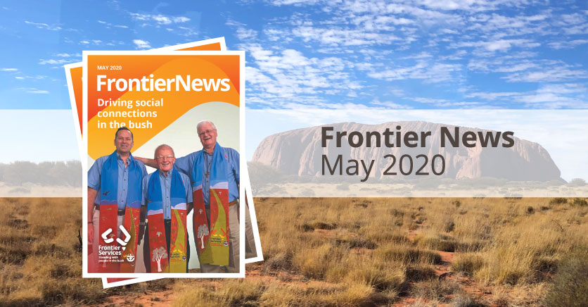 Frontier News – Our May 2020 Edition